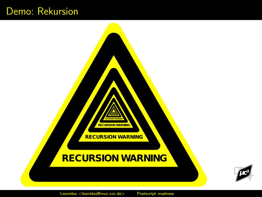 Demo: Rekursion Leonidas <leonidas@muc.ccc.de> ...