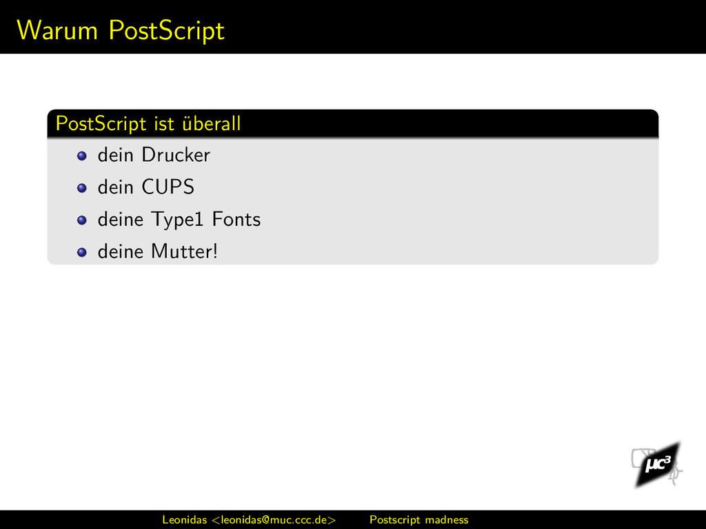 Warum PostScript PostScript ist überall dein Dr...