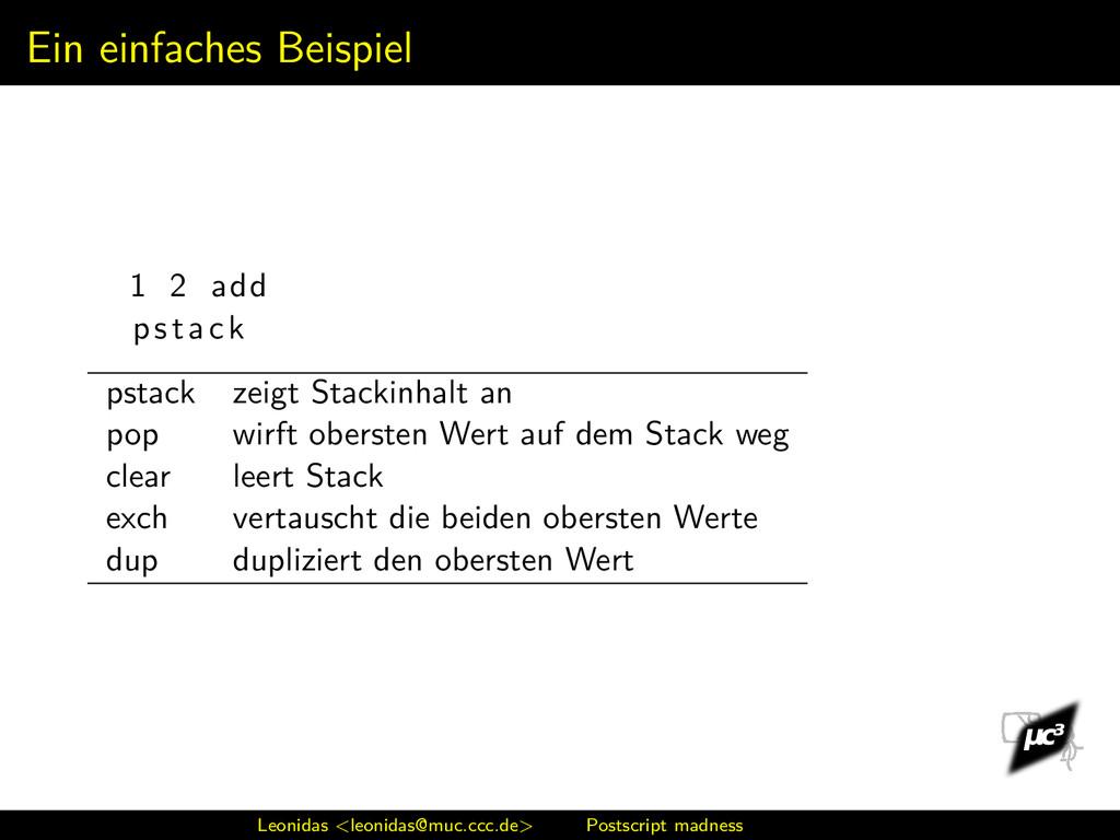 Ein einfaches Beispiel 1 2 add pstack pstack ze...
