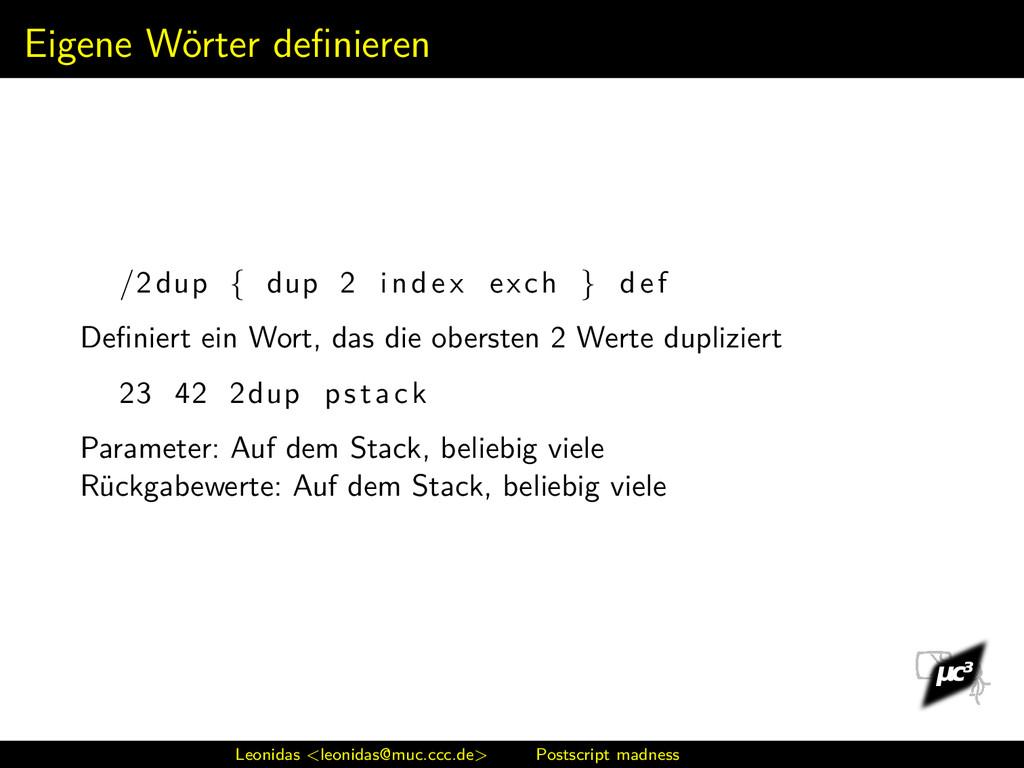 Eigene Wörter definieren /2dup { dup 2 index exc...