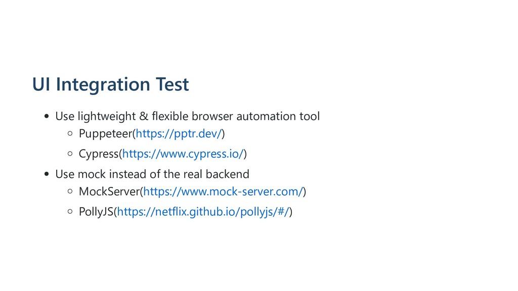 UI Integration Test Use lightweight & flexible ...