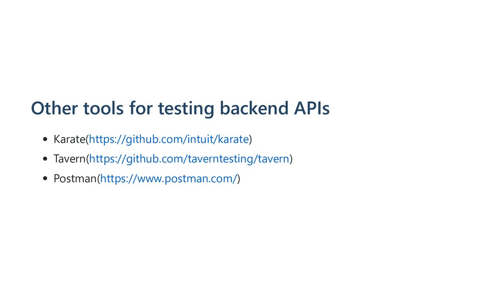 Other tools for testing backend APIs Karate(htt...