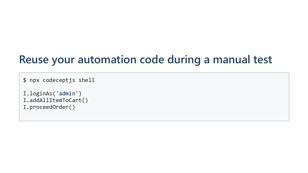 Reuse your automation code during a manual test...