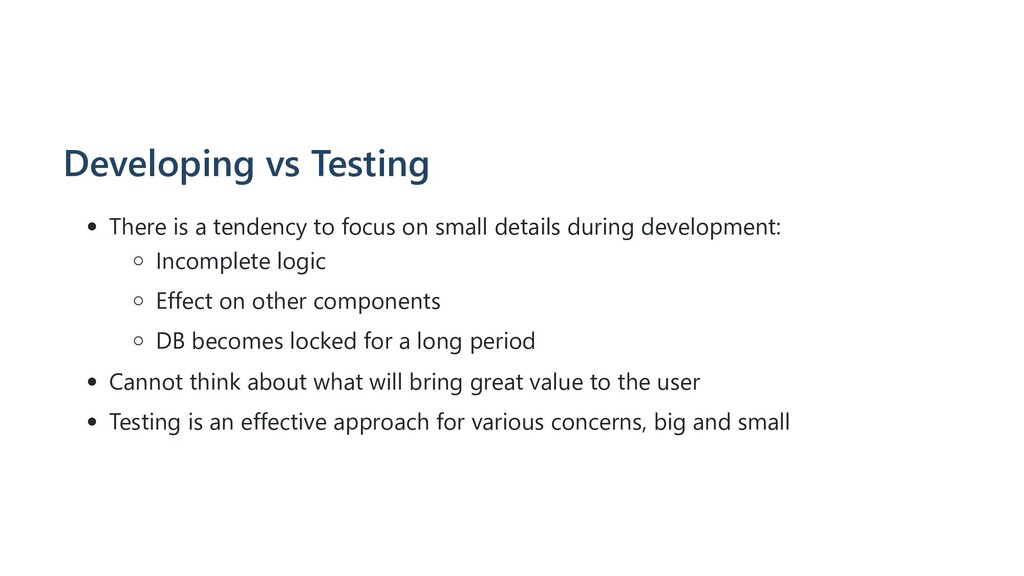 Developing vs Testing There is a tendency to fo...