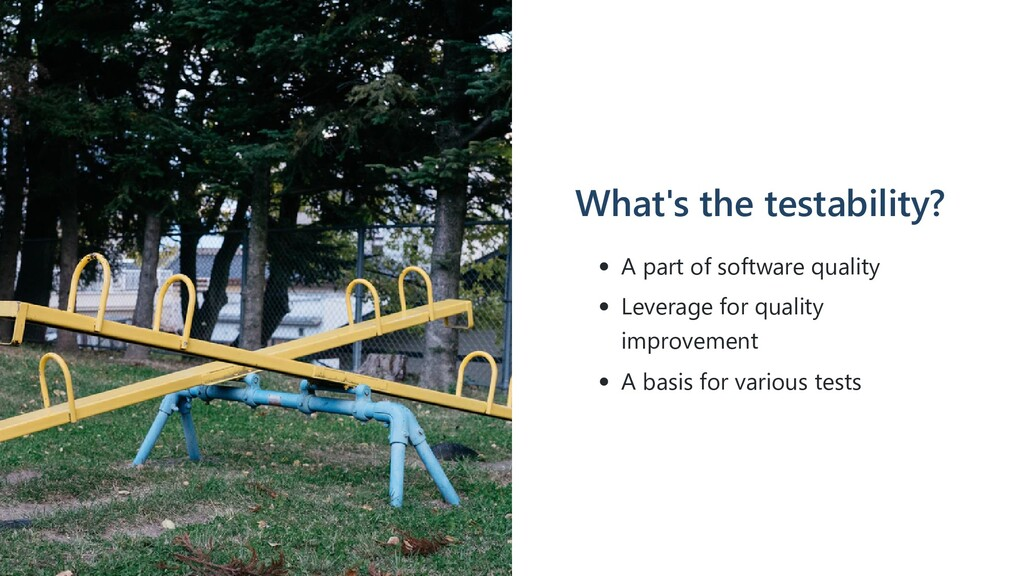 What's the testability? A part of software qual...