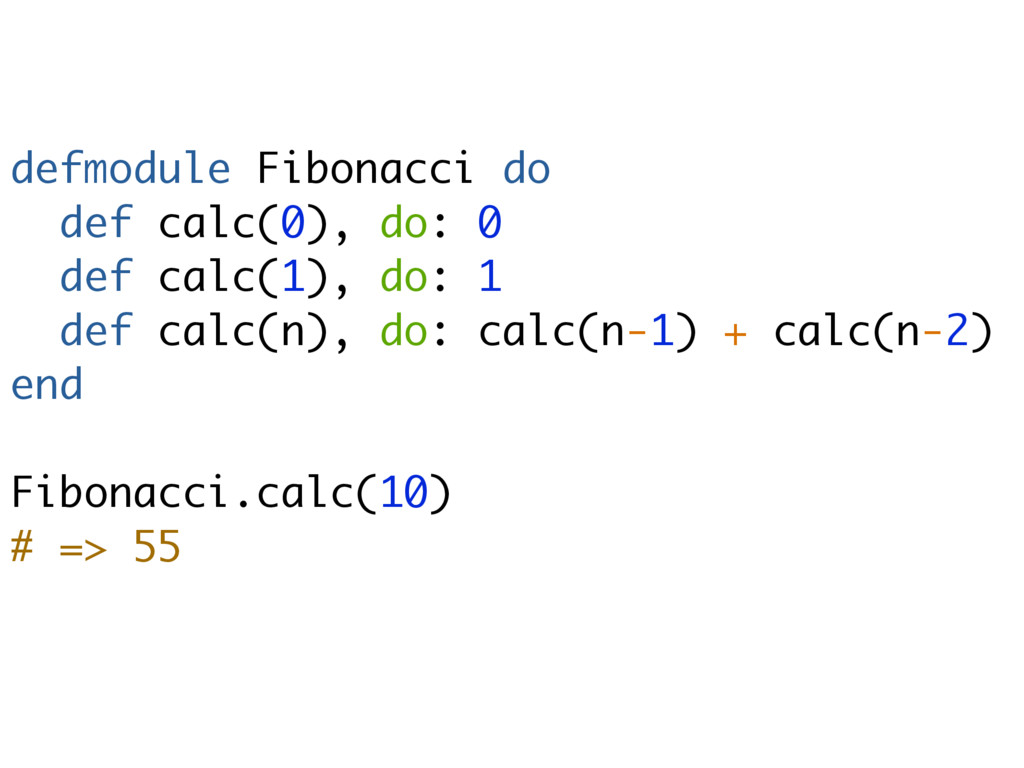 defmodule Fibonacci do def calc(0), do: 0 def c...