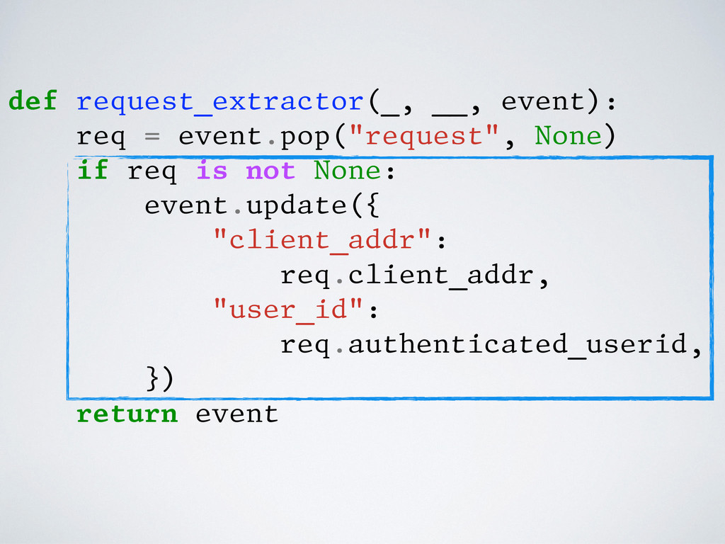 def request_extractor(_, __, event): req = even...