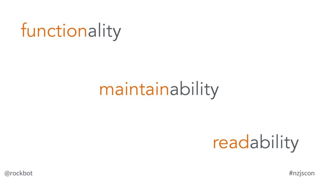 @rockbot #nzjscon functionality maintainability...