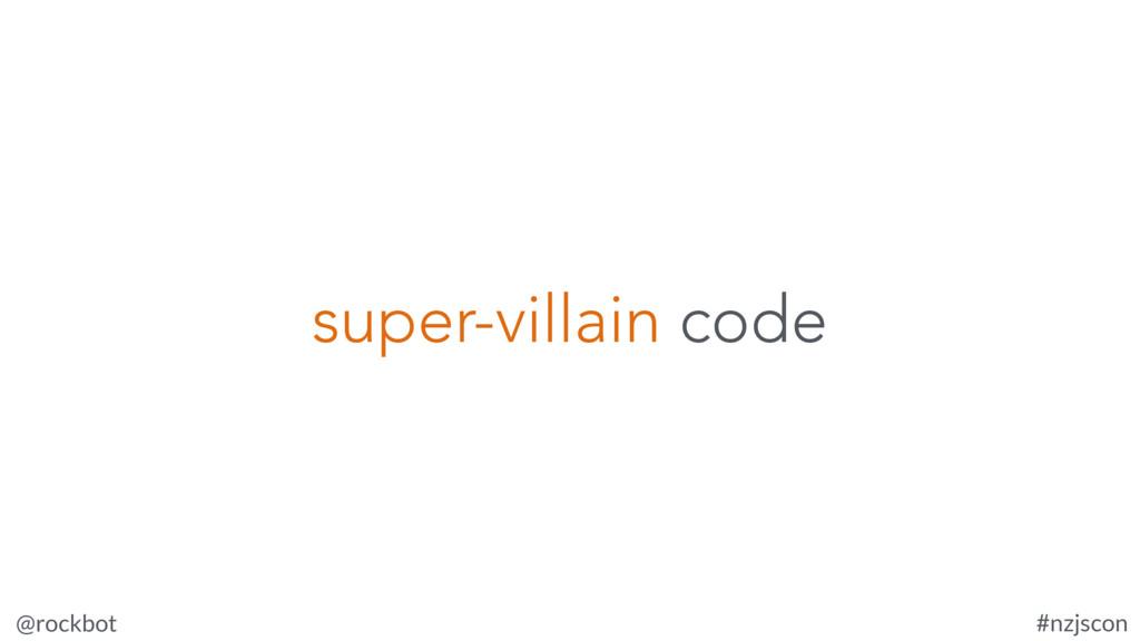 @rockbot #nzjscon super-villain code