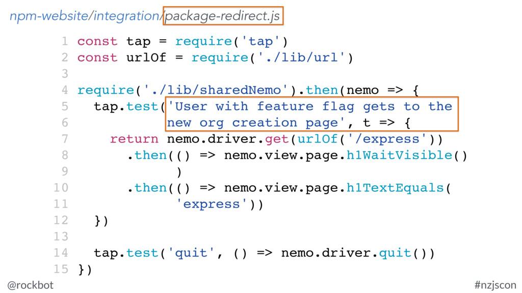 @rockbot #nzjscon 1 const tap = require('tap') ...