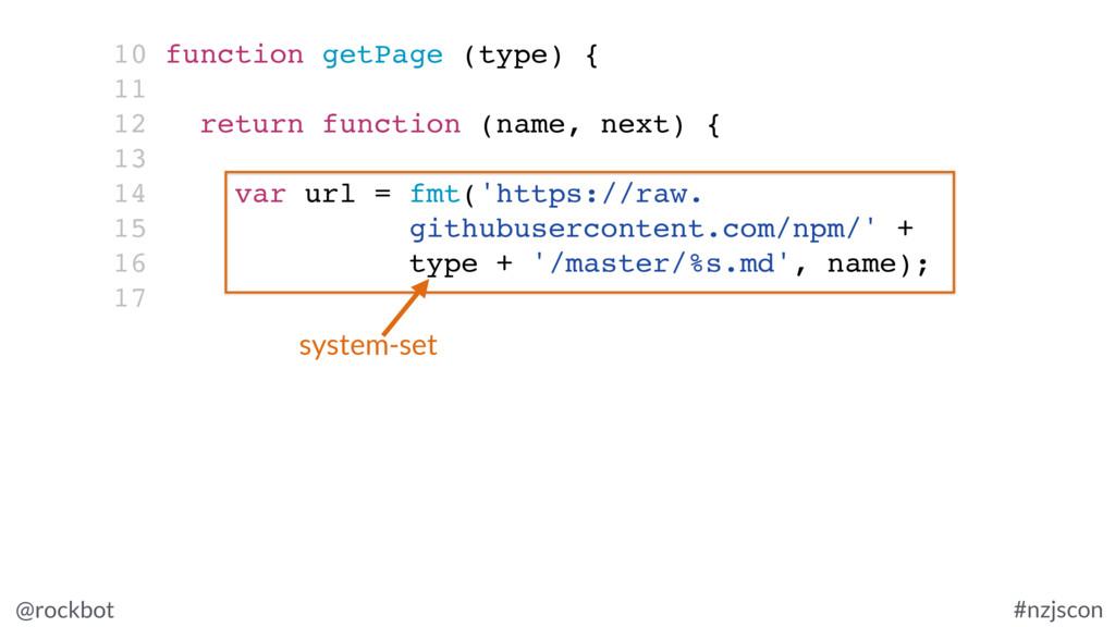 @rockbot #nzjscon 10 function getPage (type) { ...