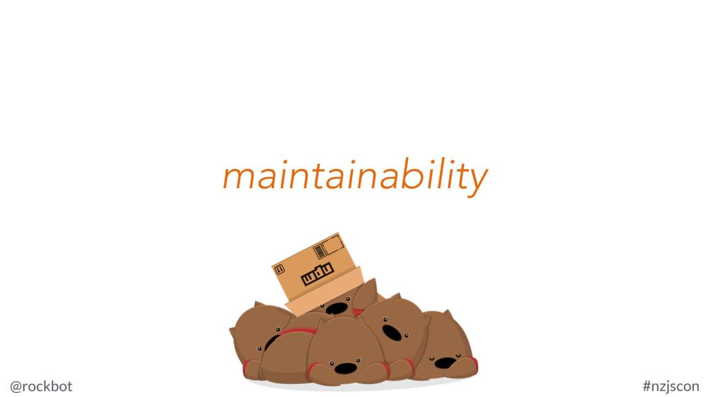 @rockbot #nzjscon maintainability