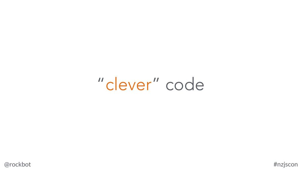 """@rockbot #nzjscon """"clever"""" code"""