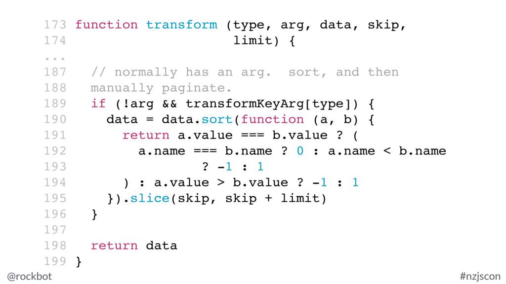 @rockbot #nzjscon 173 function transform (type,...