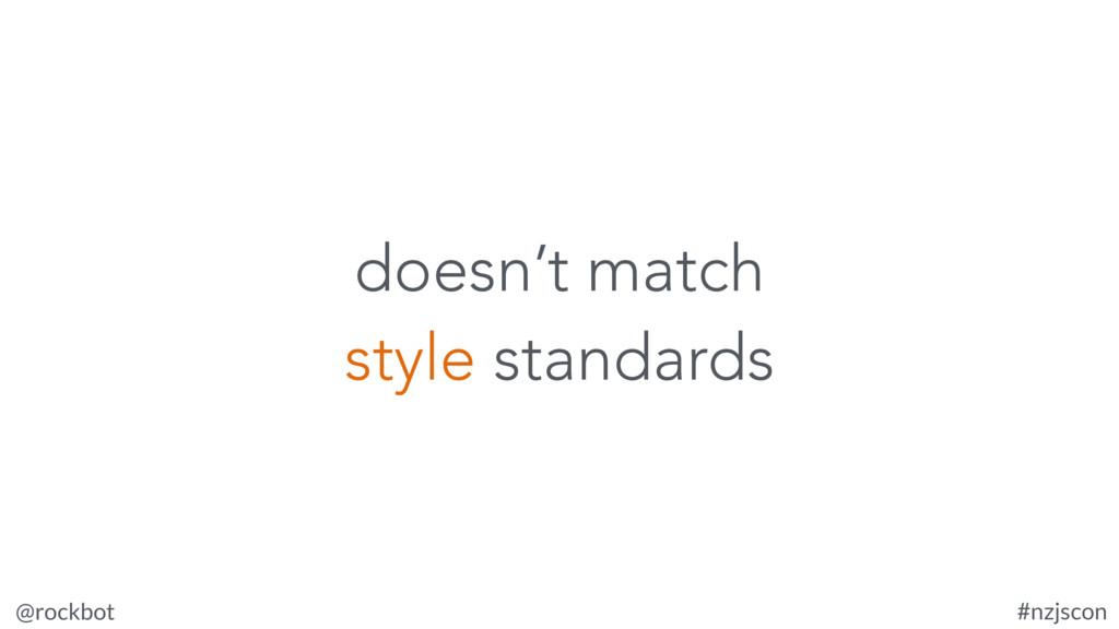 @rockbot #nzjscon doesn't match style standards