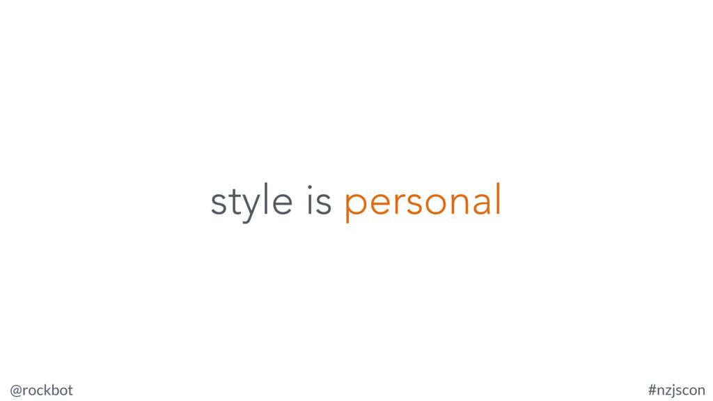 @rockbot #nzjscon style is personal
