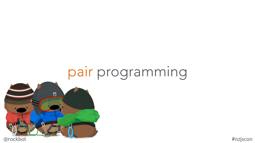 @rockbot #nzjscon pair programming