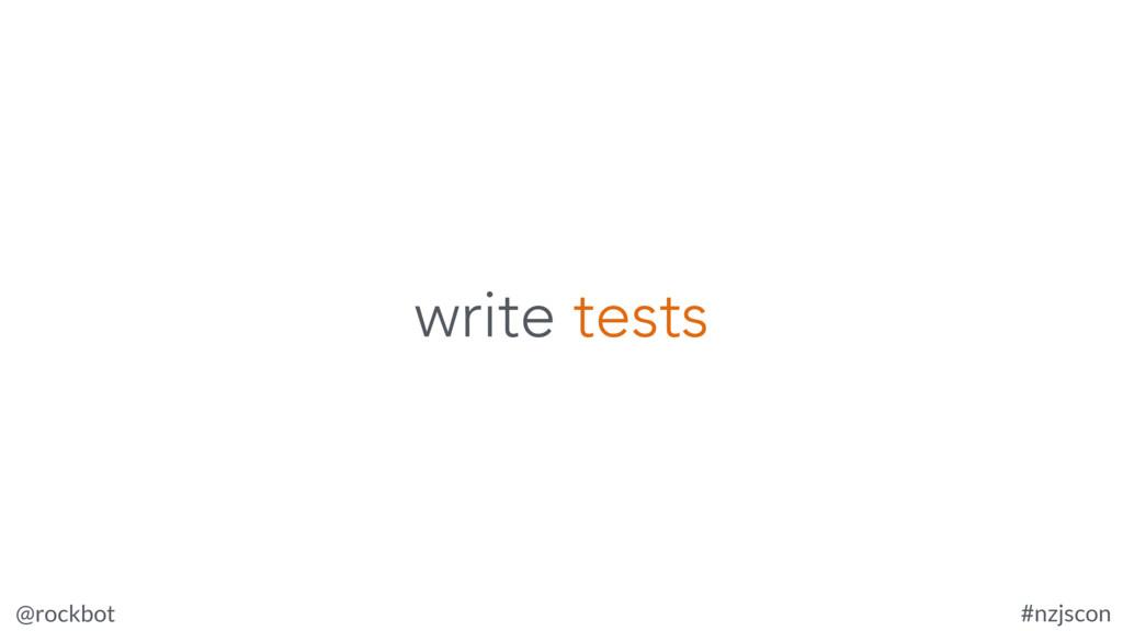 @rockbot #nzjscon write tests