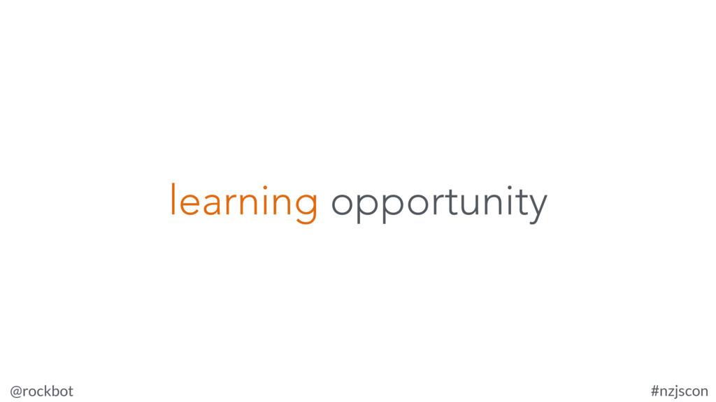 @rockbot #nzjscon learning opportunity