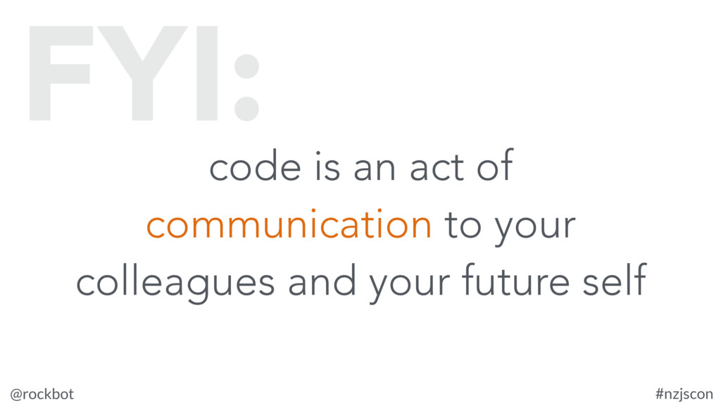 @rockbot #nzjscon code is an act of communicati...