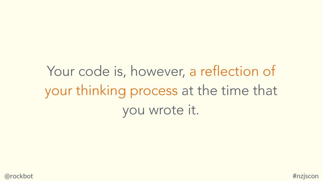 @rockbot #nzjscon Your code is, however, a refl...