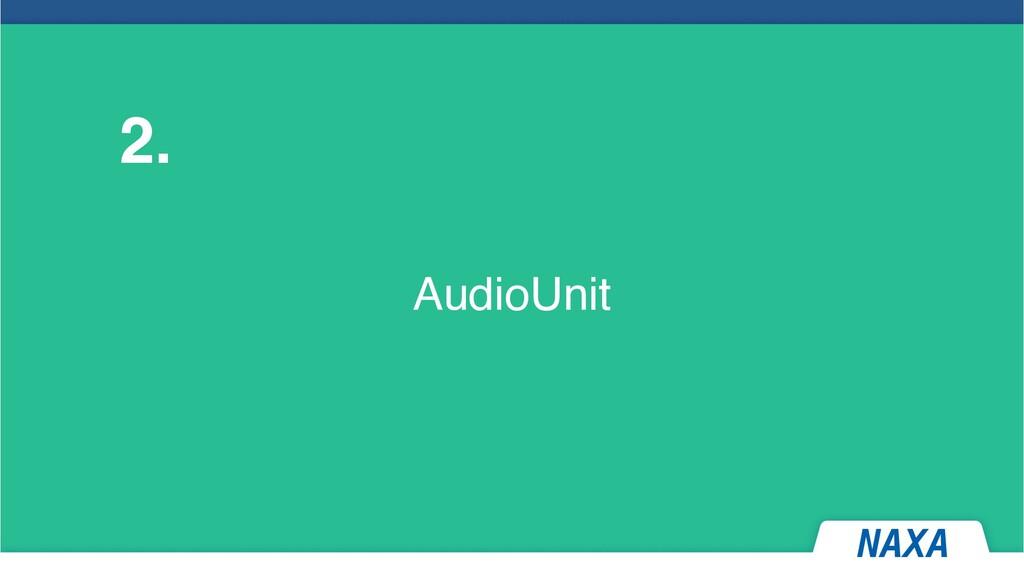 AudioUnit 2.