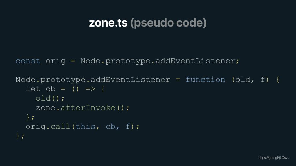 zone.ts (pseudo code) https://goo.gl/j1Osvu con...
