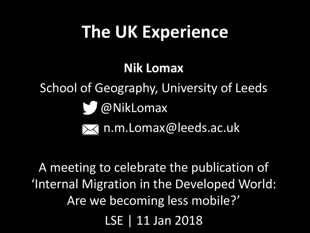 The UK Experience Nik Lomax School of Geography...