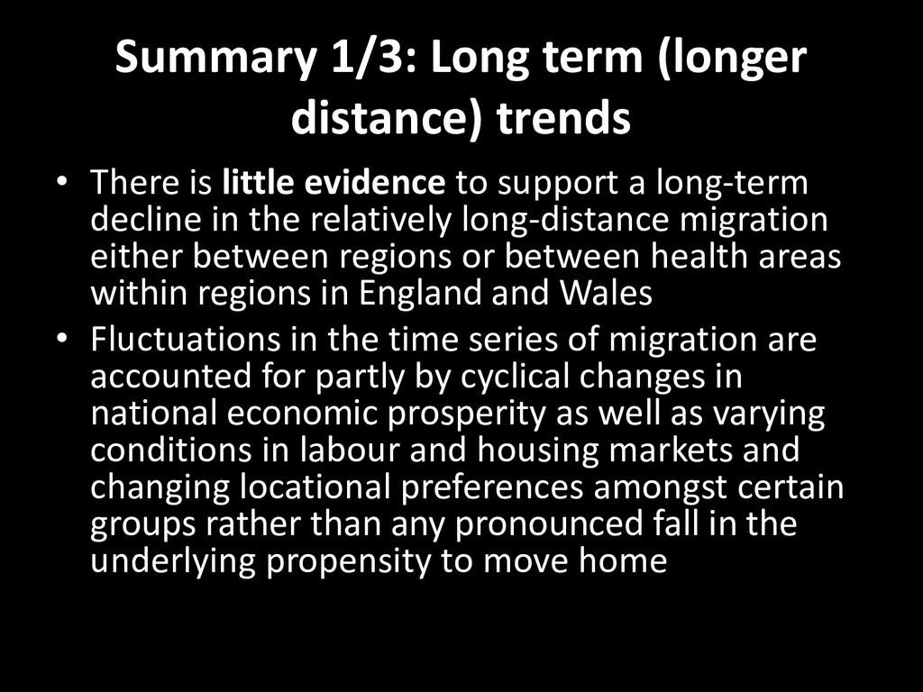Summary 1/3: Long term (longer distance) trends...