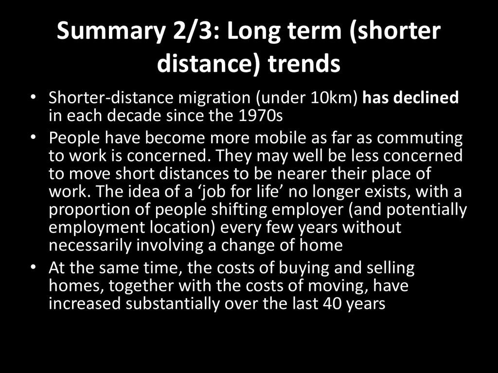 Summary 2/3: Long term (shorter distance) trend...