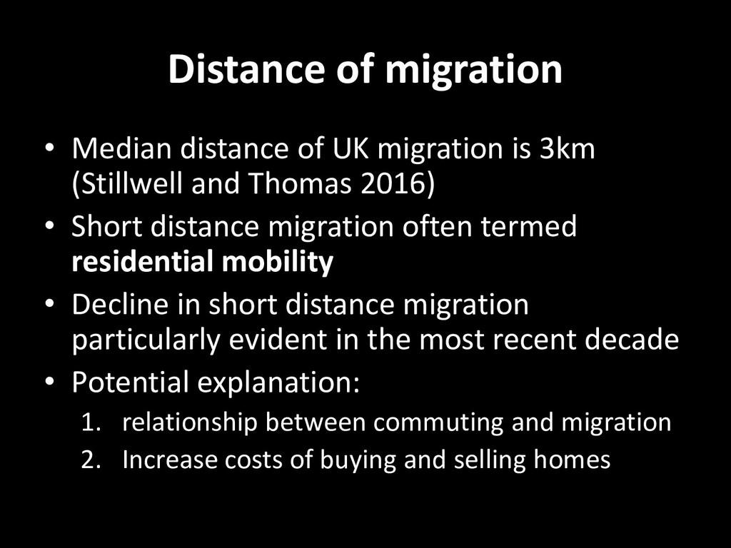Distance of migration • Median distance of UK m...