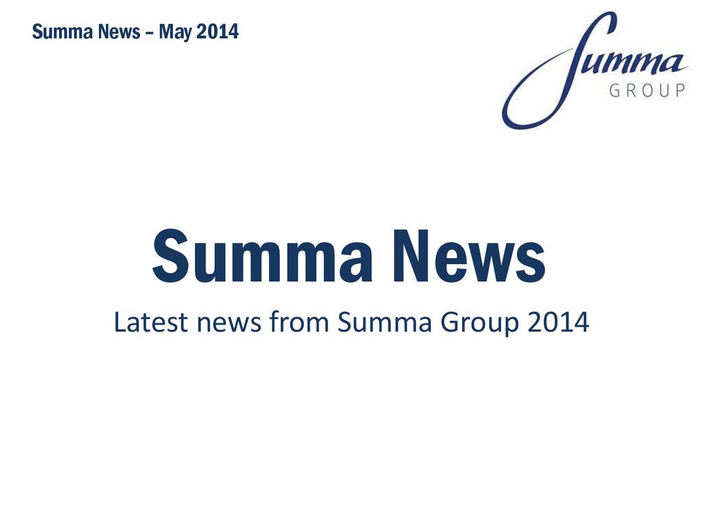 Summa News Latest news from Summa Group 2014 Su...