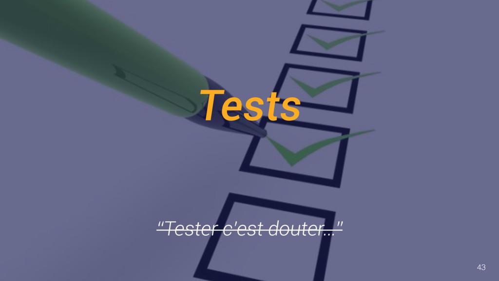 "Tests ""Tester c'est douter…"" 43"