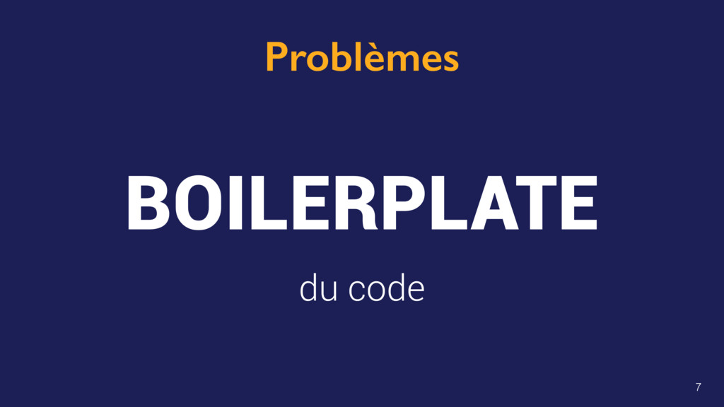 Problèmes BOILERPLATE 7 du code