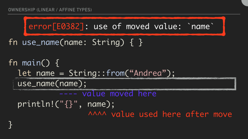 OWNERSHIP (LINEAR / AFFINE TYPES) fn use_name(n...
