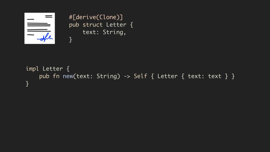 #[derive(Clone)] pub struct Letter { text: Stri...
