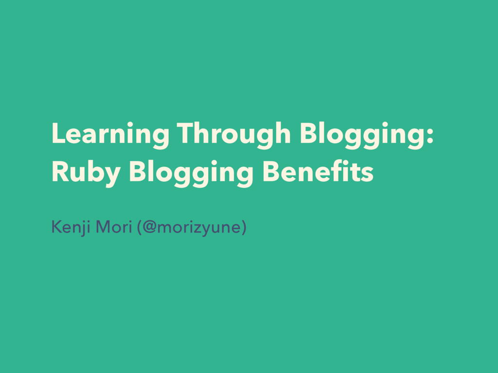 Learning Through Blogging: Ruby Blogging Benefit...