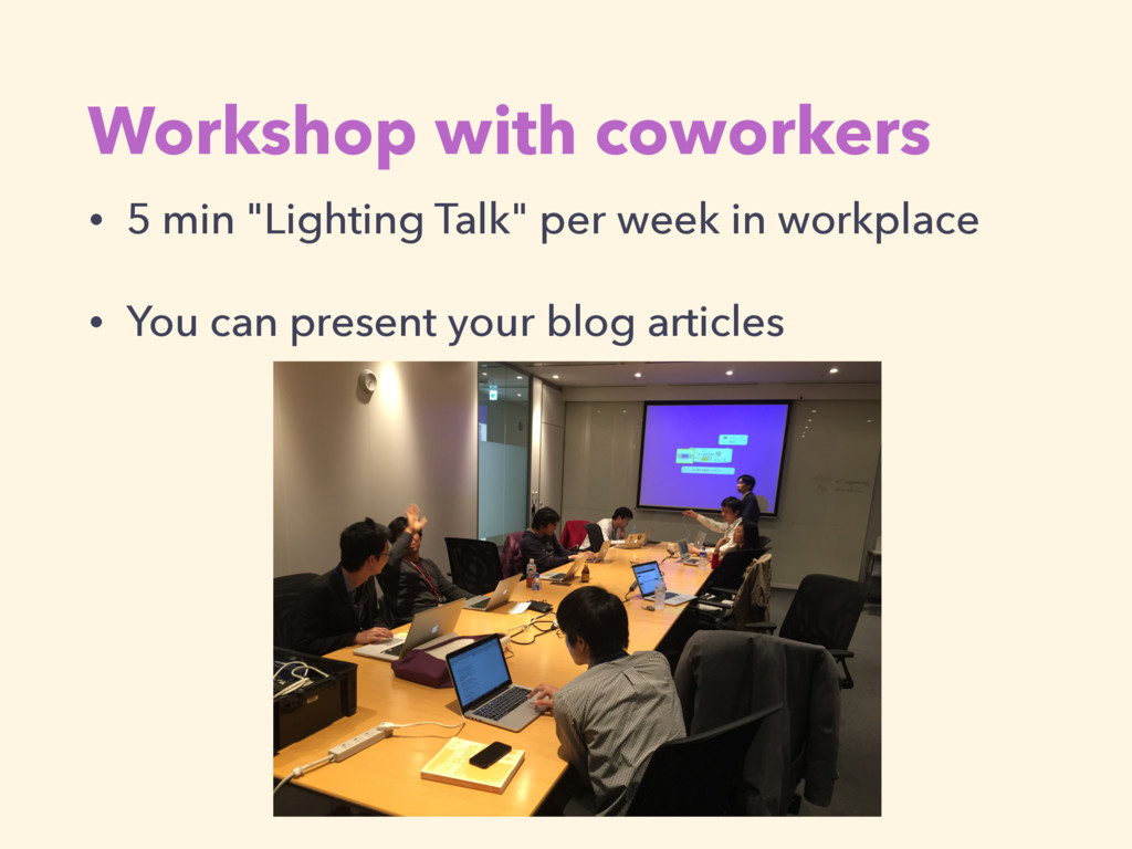 "Workshop with coworkers • 5 min ""Lighting Talk""..."