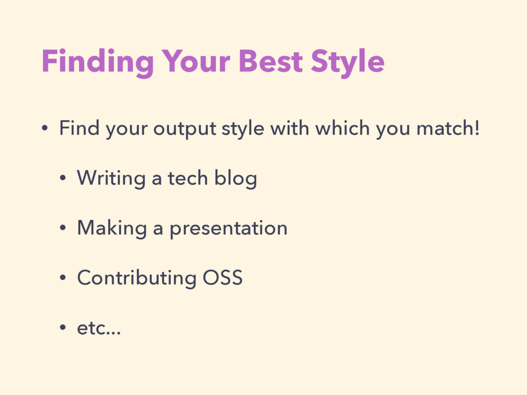 Finding Your Best Style • Find your output styl...
