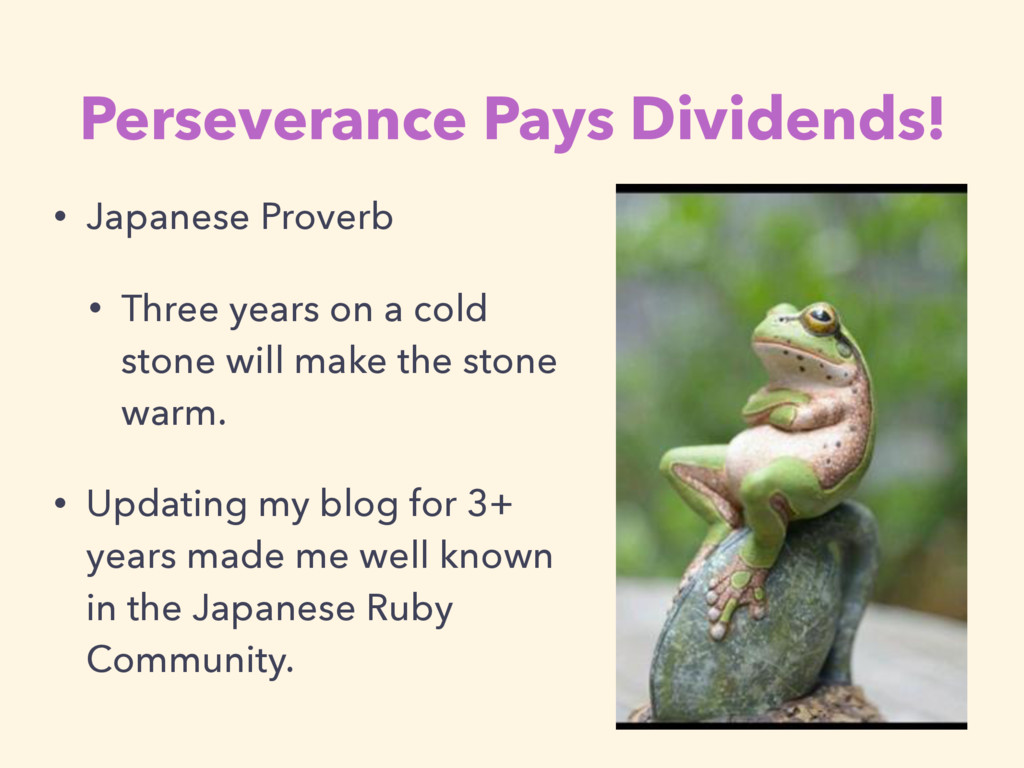 Perseverance Pays Dividends! • Japanese Proverb...