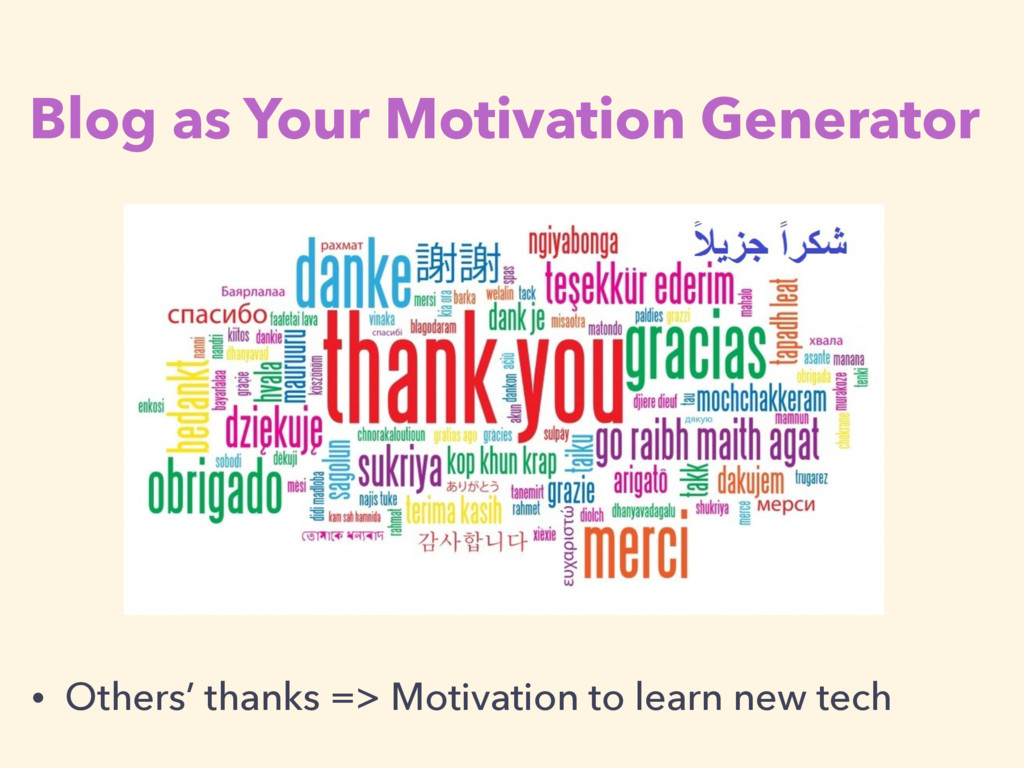 Blog as Your Motivation Generator • Others' tha...