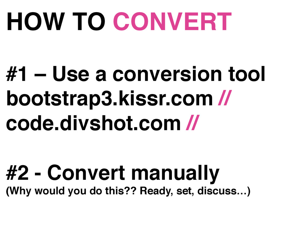 "HOW TO CONVERT"" #1 – Use a conversion tool"" boo..."
