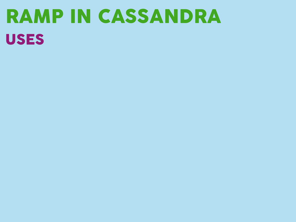 RAMP IN CASSANDRA USES
