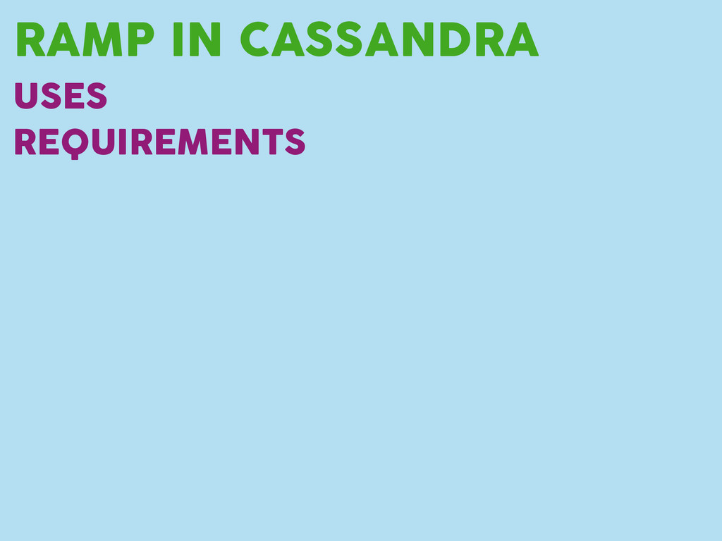 RAMP IN CASSANDRA USES REQUIREMENTS