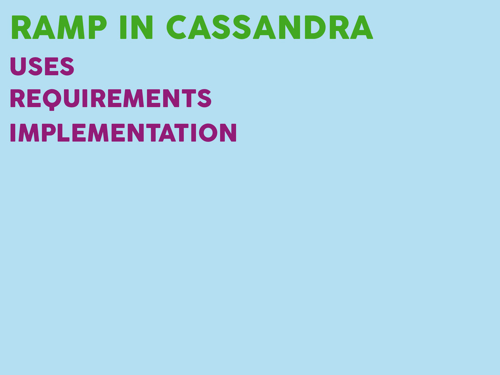 RAMP IN CASSANDRA USES REQUIREMENTS IMPLEMENTAT...