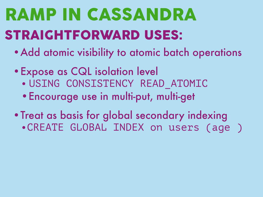 RAMP IN CASSANDRA STRAIGHTFORWARD USES: •Add at...