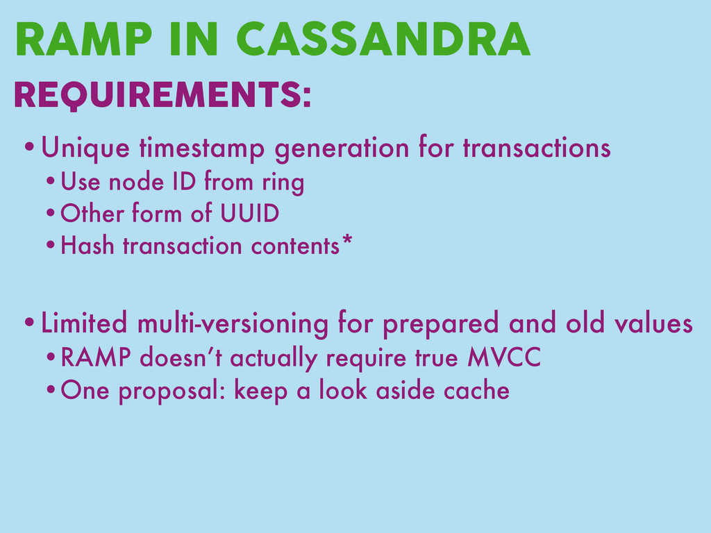RAMP IN CASSANDRA REQUIREMENTS: •Unique timesta...