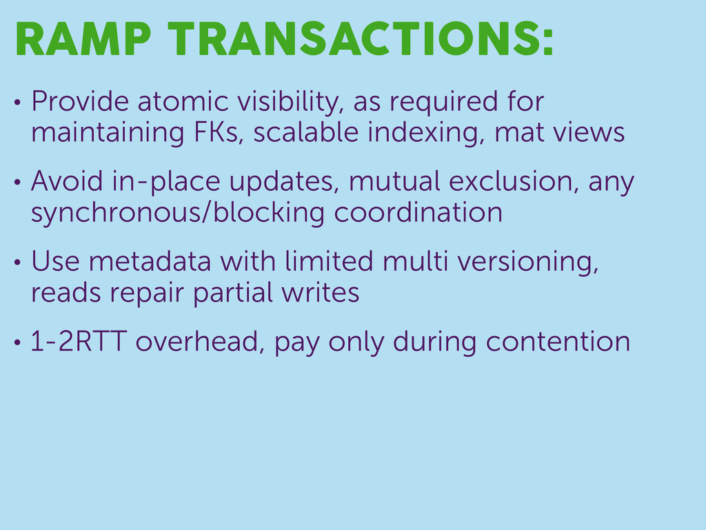 RAMP TRANSACTIONS: • Provide atomic visibility,...