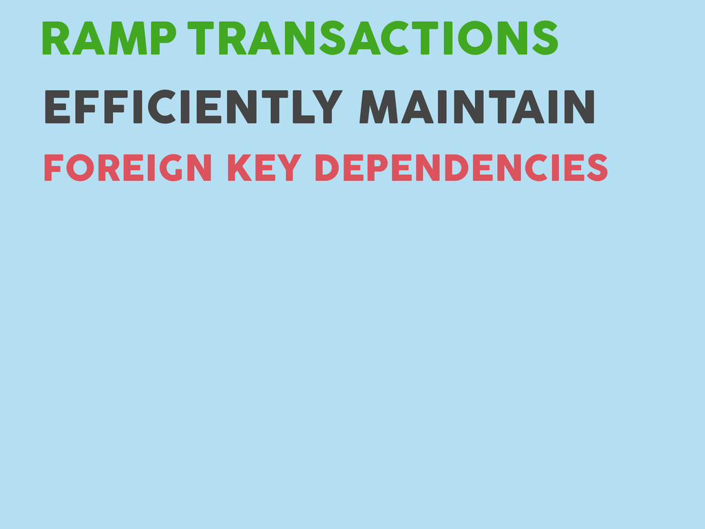 TRANSACTIONS RAMP FOREIGN KEY DEPENDENCIES EFFI...