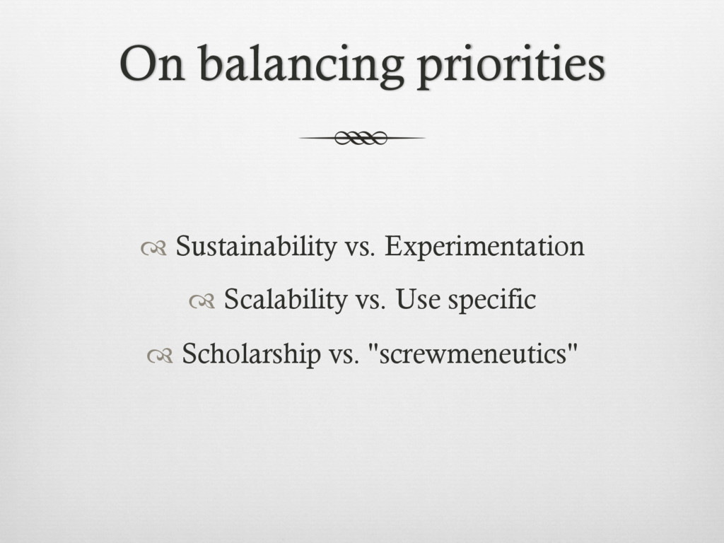 On balancing priorities ™ Sustainability vs. E...